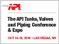2014 API Tanks, Valves, and Piping Conference: October 13-16, 2014 Las Vegas, Nevada