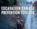 Excavation Damage Prevention Toolbox